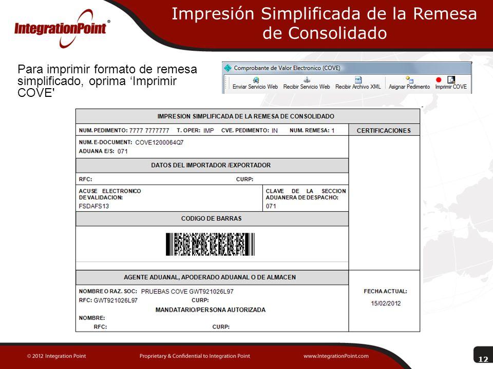 Impresión Simplificada de la Remesa de Consolidado Para imprimir formato de remesa simplificado, oprima Imprimir COVE' 12