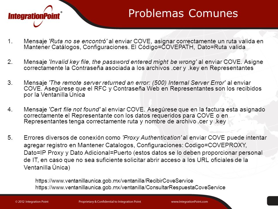 Problemas Comunes 1.Mensaje 'Ruta no se encontró' al enviar COVE, asignar correctamente un ruta valida en Mantener Catálogos, Configuraciones. El Códi