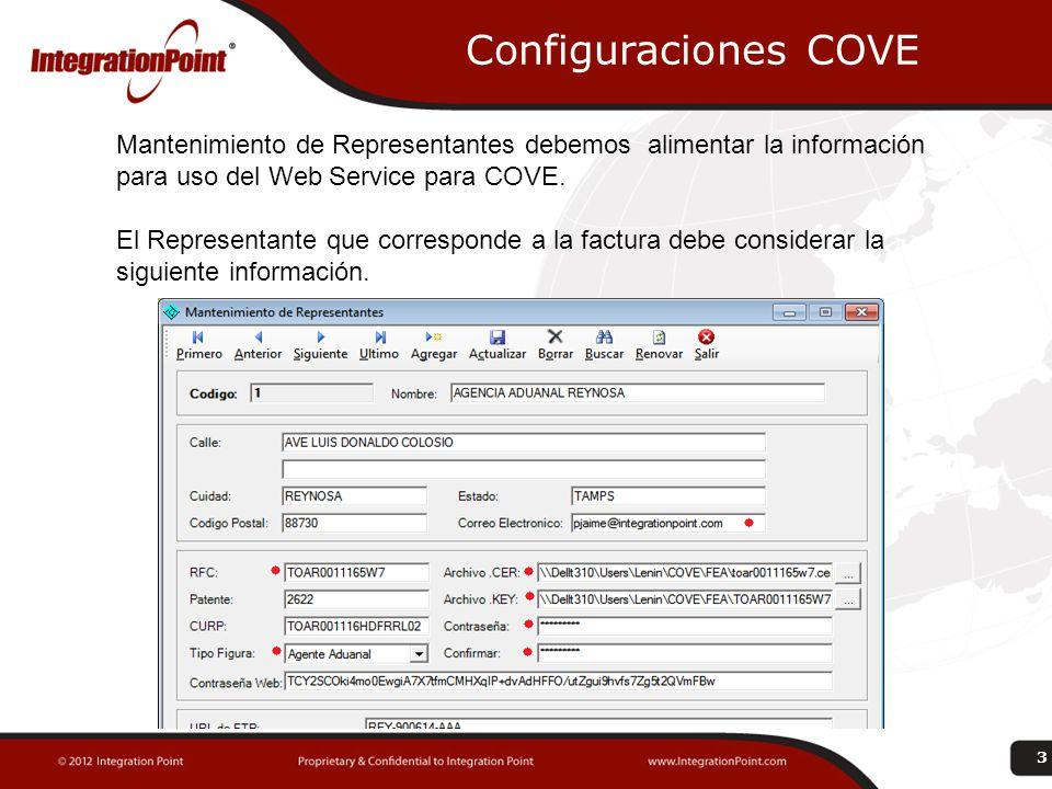 Configuraciones COVE 3 Mantenimiento de Representantes debemos alimentar la información para uso del Web Service para COVE. El Representante que corre