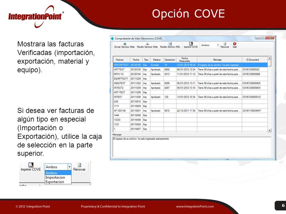 Opción COVE 6 Mostrara las facturas Verificadas (importación, exportación, material y equipo). Si desea ver facturas de algún tipo en especial (Import