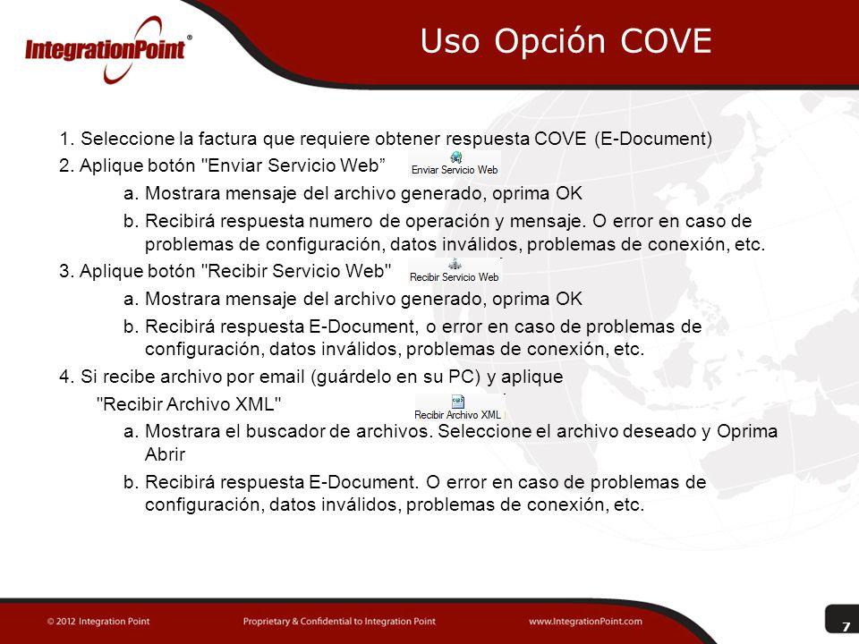Uso Opción COVE 1. Seleccione la factura que requiere obtener respuesta COVE (E-Document) 2. Aplique botón