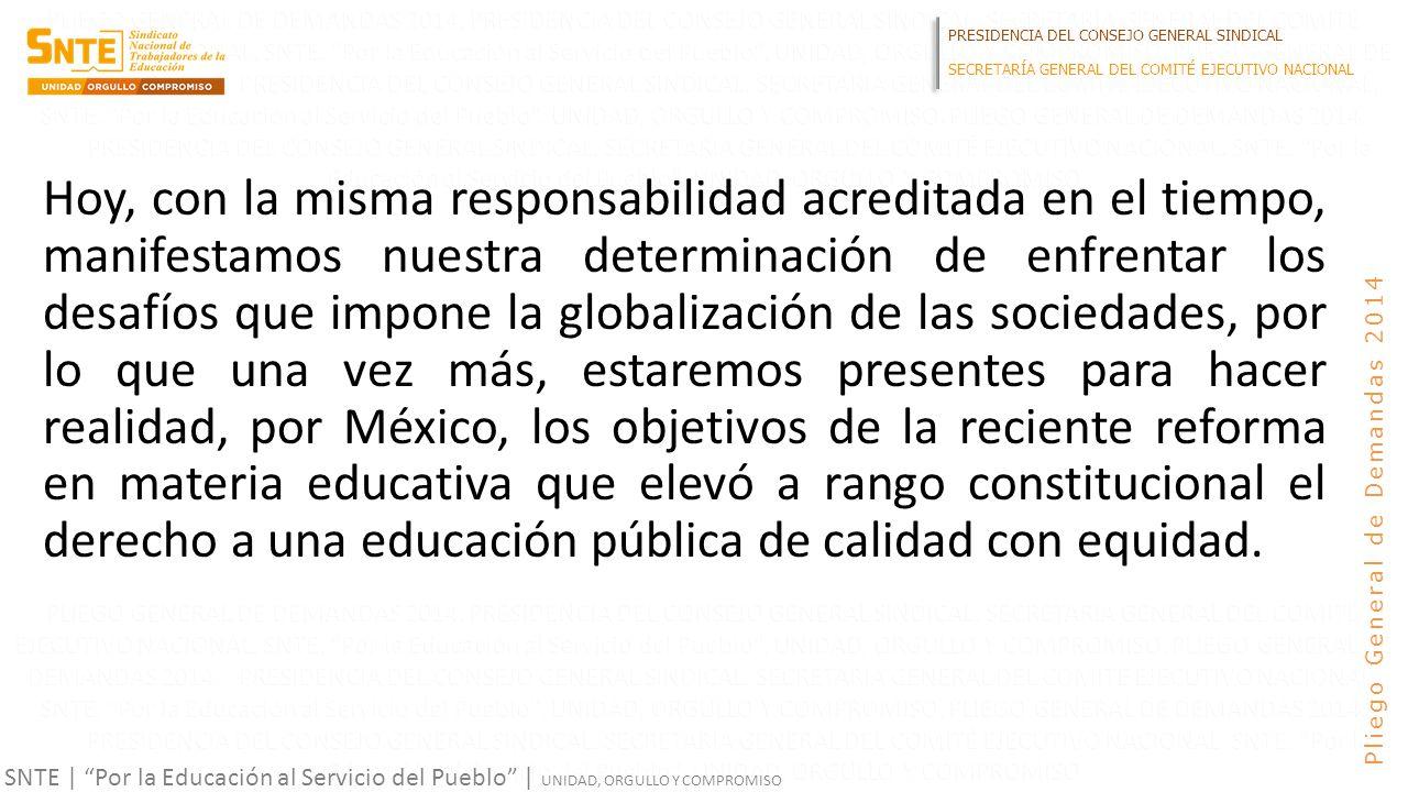 PRESIDENCIA DEL CONSEJO GENERAL SINDICAL SECRETARÍA GENERAL DEL COMITÉ EJECUTIVO NACIONAL SNTE | Por la Educación al Servicio del Pueblo | UNIDAD, ORG
