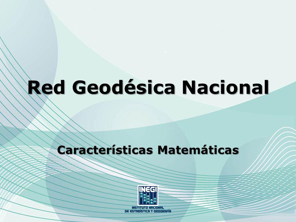 Red Geodésica Nacional Características Matemáticas