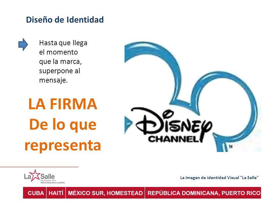 La Imagen de identidad Visual La Salle Diseño de Identidad Hasta que llega el momento que la marca, superpone al mensaje.