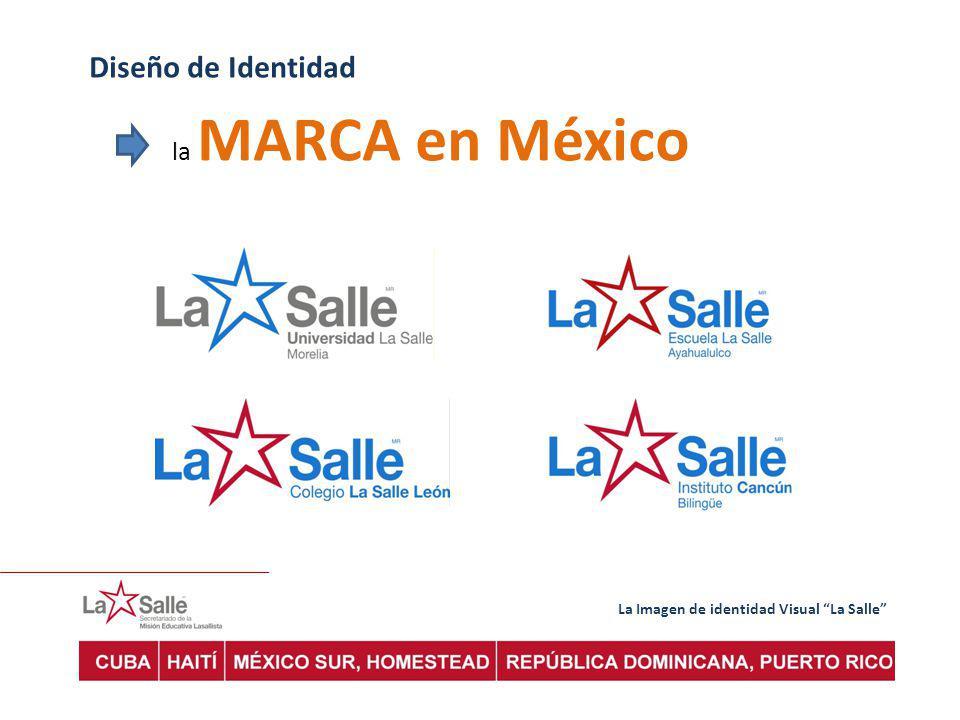 La Imagen de identidad Visual La Salle Diseño de Identidad la MARCA en México