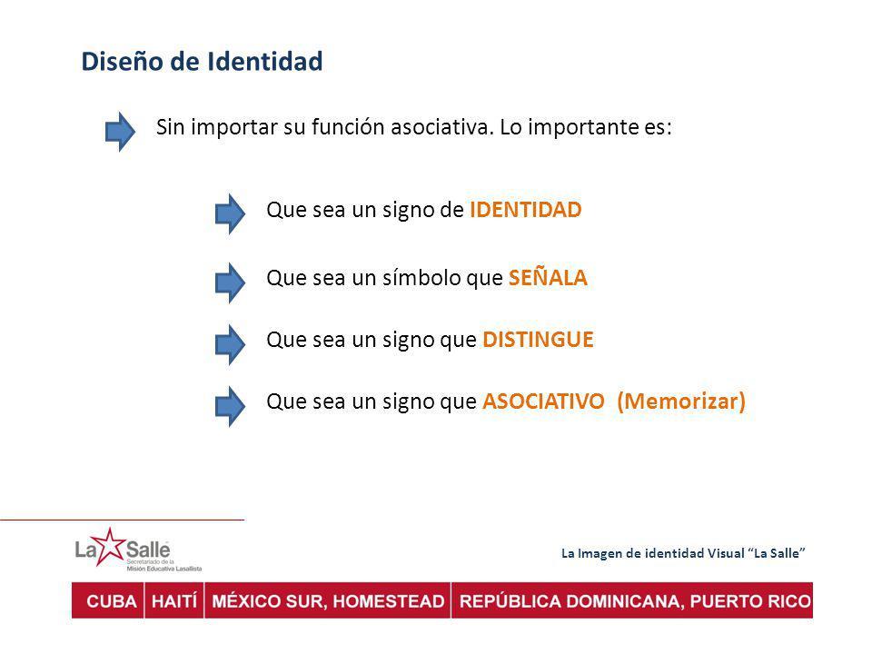 La Imagen de identidad Visual La Salle Diseño de Identidad Sin importar su función asociativa.
