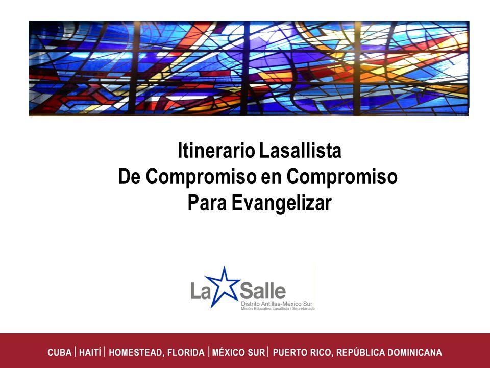 Itinerario Lasallista De Compromiso en Compromiso Para Evangelizar