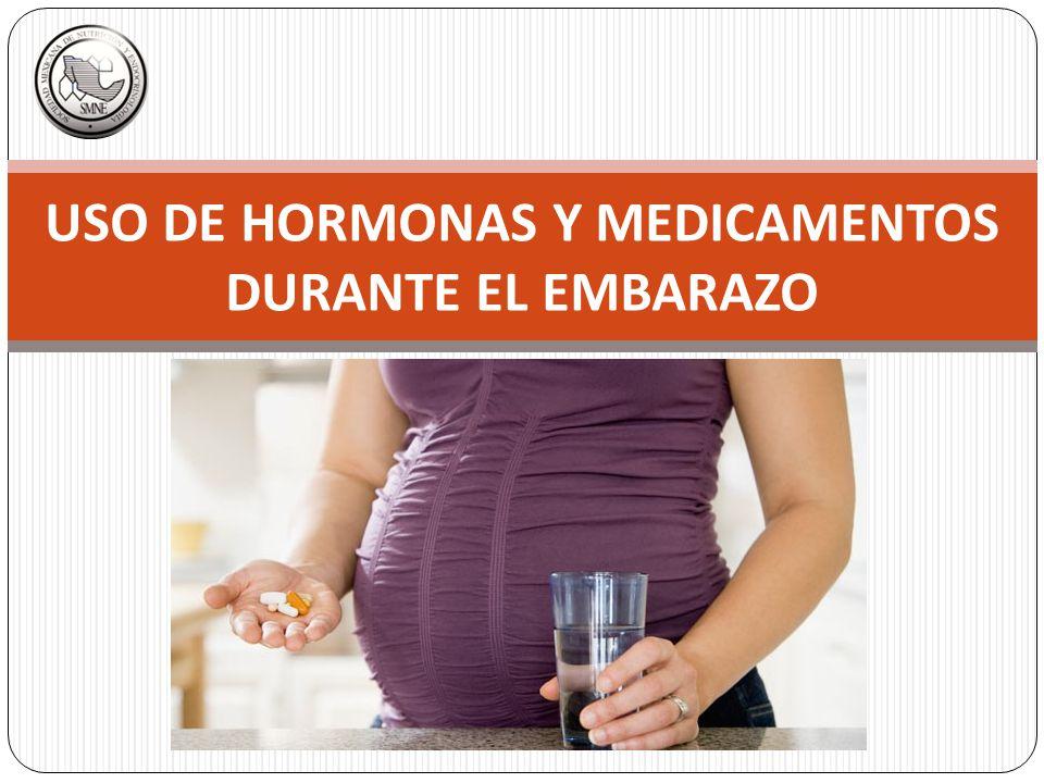 USO DE HORMONAS Y MEDICAMENTOS DURANTE EL EMBARAZO