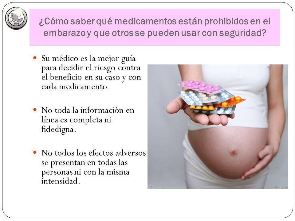 ¿Cómo saber qué medicamentos están prohibidos en el embarazo y que otros se pueden usar con seguridad? Su médico es la mejor guía para decidir el ries