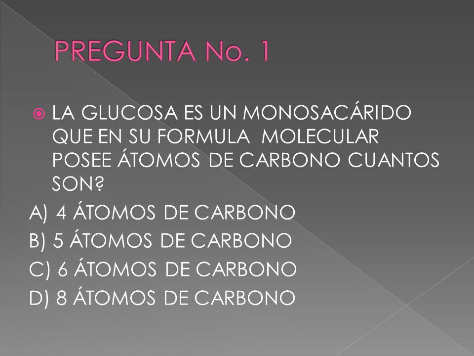 LA GLUCOSA ES UN MONOSACÁRIDO QUE EN SU FORMULA MOLECULAR POSEE ÁTOMOS DE CARBONO CUANTOS SON? A) 4 ÁTOMOS DE CARBONO B) 5 ÁTOMOS DE CARBONO C) 6 ÁTOM