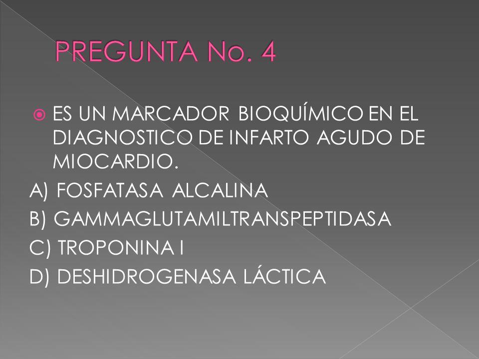 ES UN MARCADOR BIOQUÍMICO EN EL DIAGNOSTICO DE INFARTO AGUDO DE MIOCARDIO. A) FOSFATASA ALCALINA B) GAMMAGLUTAMILTRANSPEPTIDASA C) TROPONINA I D) DESH