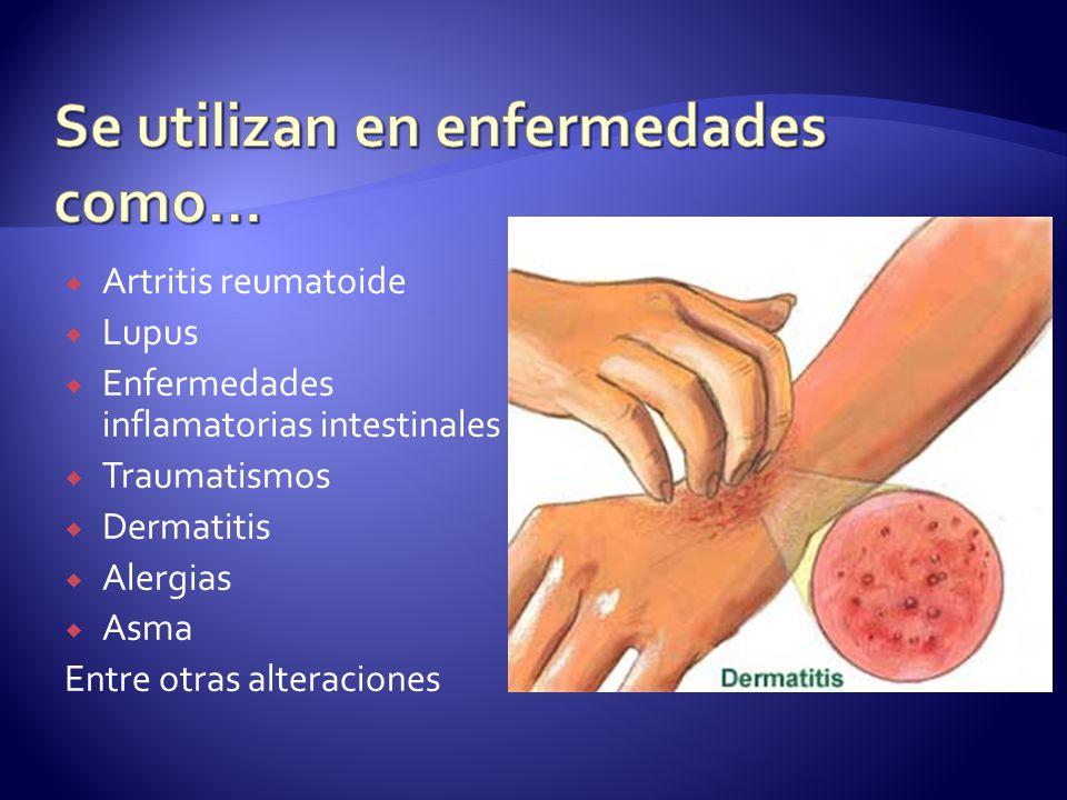 Artritis reumatoide Lupus Enfermedades inflamatorias intestinales Traumatismos Dermatitis Alergias Asma Entre otras alteraciones