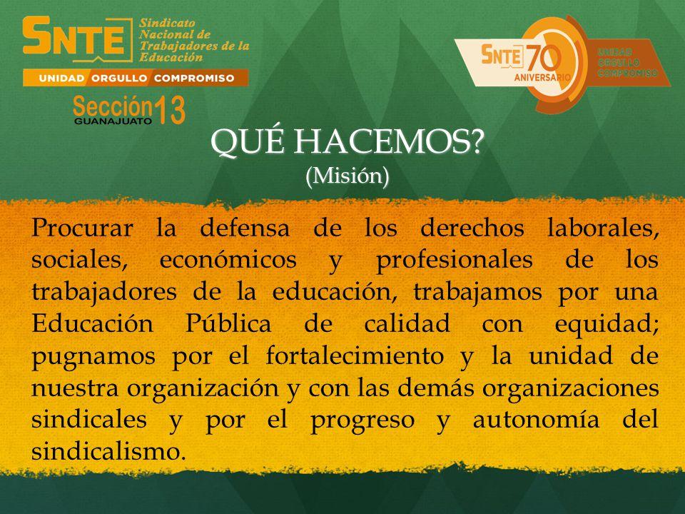 Procurar la defensa de los derechos laborales, sociales, económicos y profesionales de los trabajadores de la educación, trabajamos por una Educación