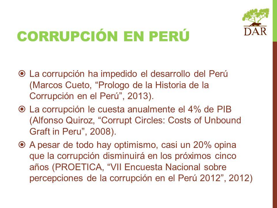 CORRUPCIÓN EN PERÚ La corrupción ha impedido el desarrollo del Perú (Marcos Cueto, Prologo de la Historia de la Corrupción en el Perú, 2013). La corru