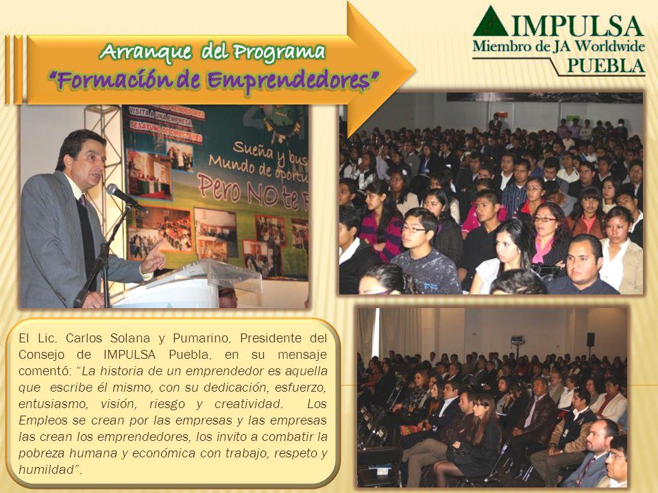 El Lic. Carlos Solana y Pumarino, Presidente del Consejo de IMPULSA Puebla, en su mensaje comentó: La historia de un emprendedor es aquella que escrib