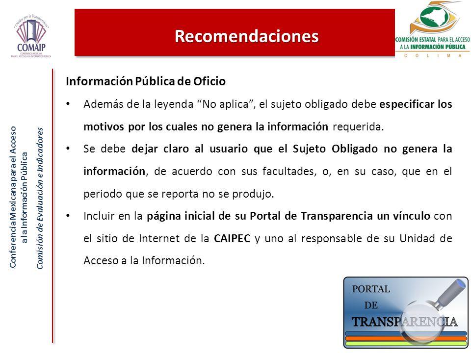 Conferencia Mexicana para el Acceso a la Información Pública Comisión de Evaluación e Indicadores 80 Información Pública de Oficio Además de la leyend