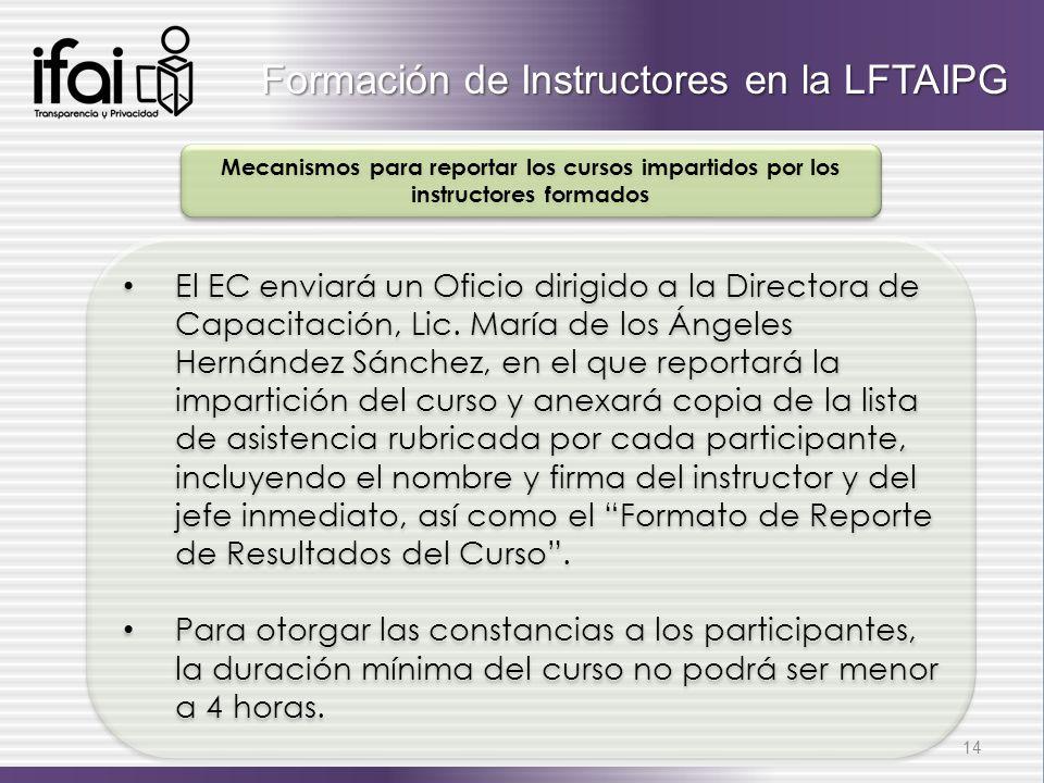 El EC enviará un Oficio dirigido a la Directora de Capacitación, Lic. María de los Ángeles Hernández Sánchez, en el que reportará la impartición del c