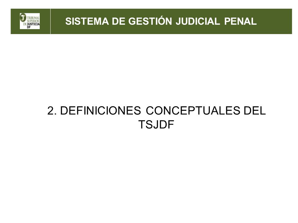 SISTEMA DE GESTIÓN JUDICIAL PENAL Ejecución de la Sentencia EL MODELO PENAL ORAL CONSIDERA: