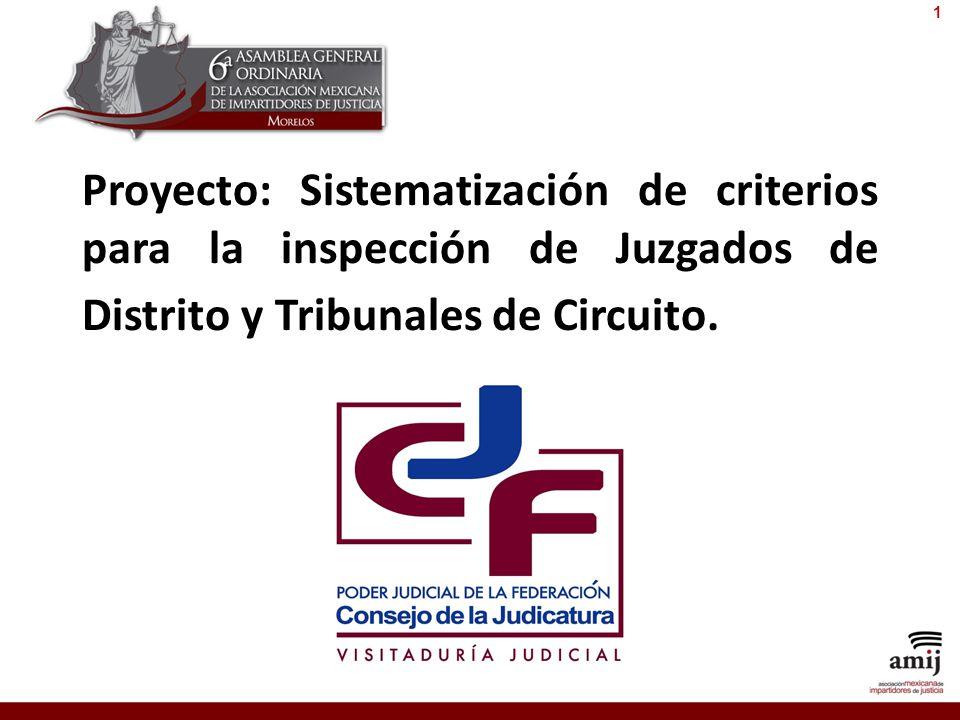 Proyecto: Sistematización de criterios para la inspección de Juzgados de Distrito y Tribunales de Circuito. 1