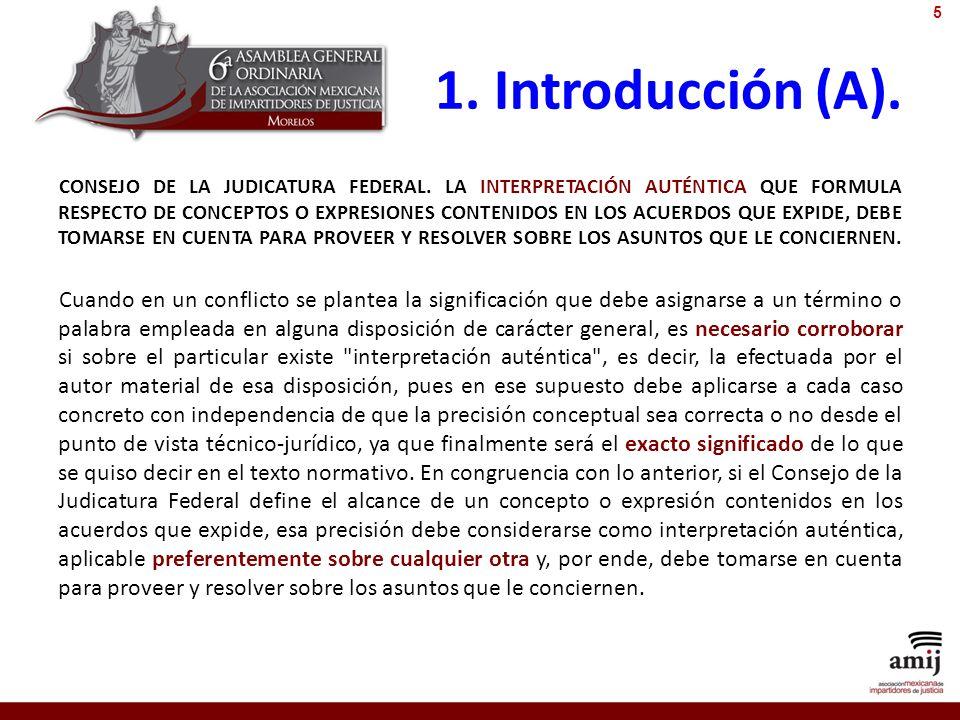 1. Introducción (A). CONSEJO DE LA JUDICATURA FEDERAL. LA INTERPRETACIÓN AUTÉNTICA QUE FORMULA RESPECTO DE CONCEPTOS O EXPRESIONES CONTENIDOS EN LOS A