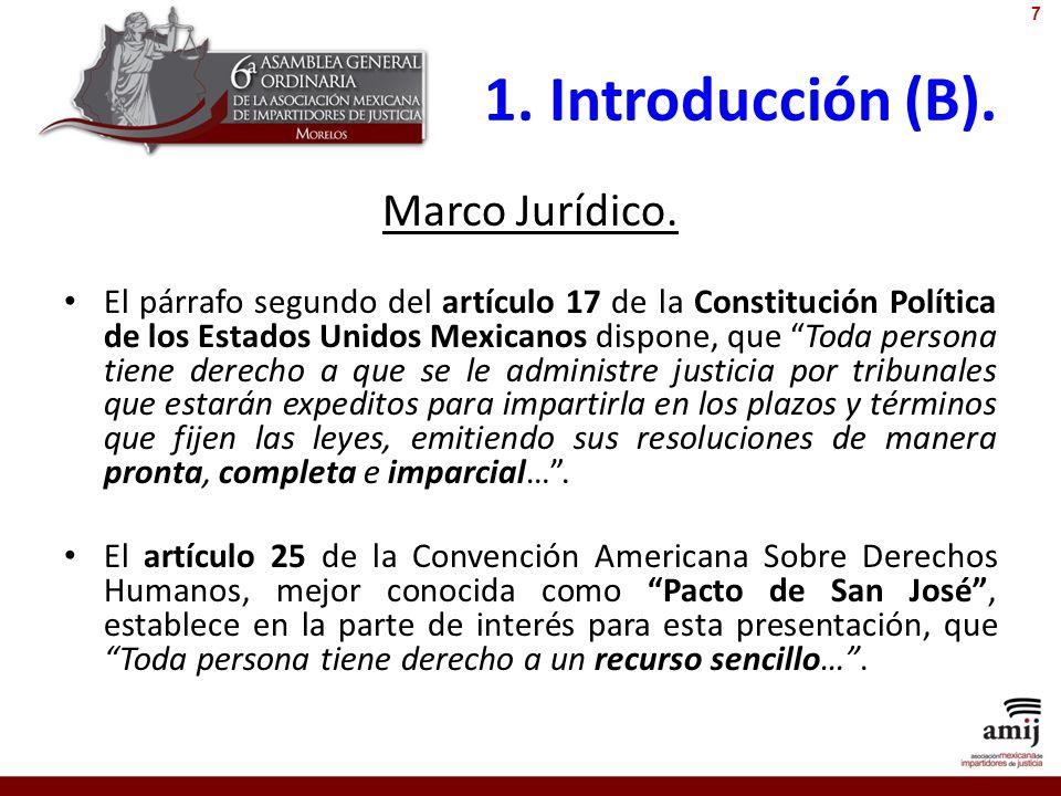 1. Introducción (B). Marco Jurídico. El párrafo segundo del artículo 17 de la Constitución Política de los Estados Unidos Mexicanos dispone, que Toda