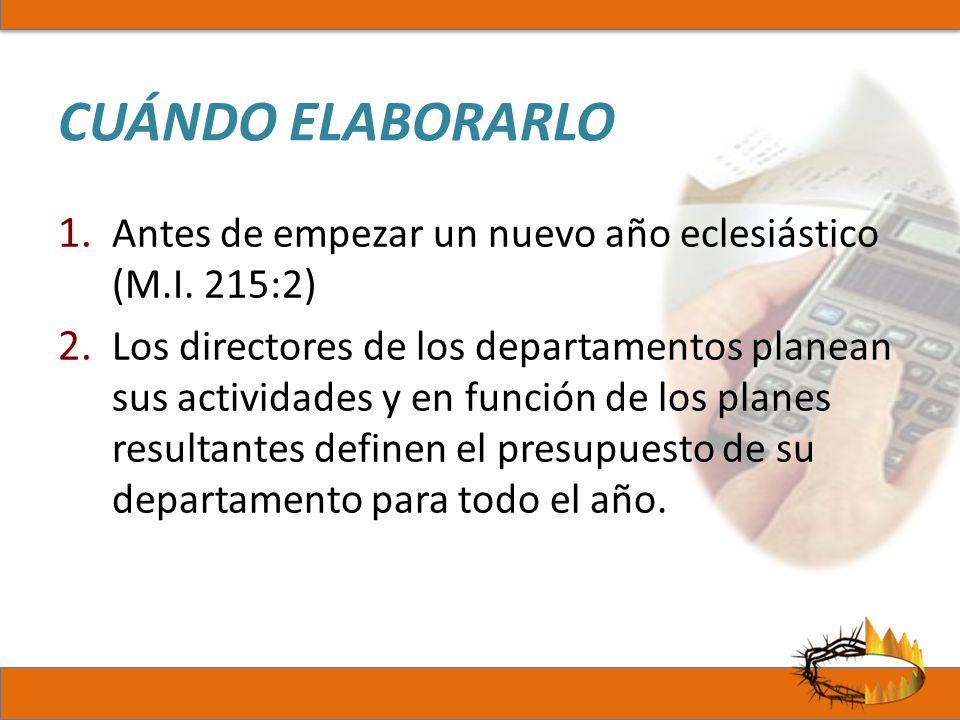 CUÁNDO ELABORARLO 1. Antes de empezar un nuevo año eclesiástico (M.I. 215:2) 2. Los directores de los departamentos planean sus actividades y en funci