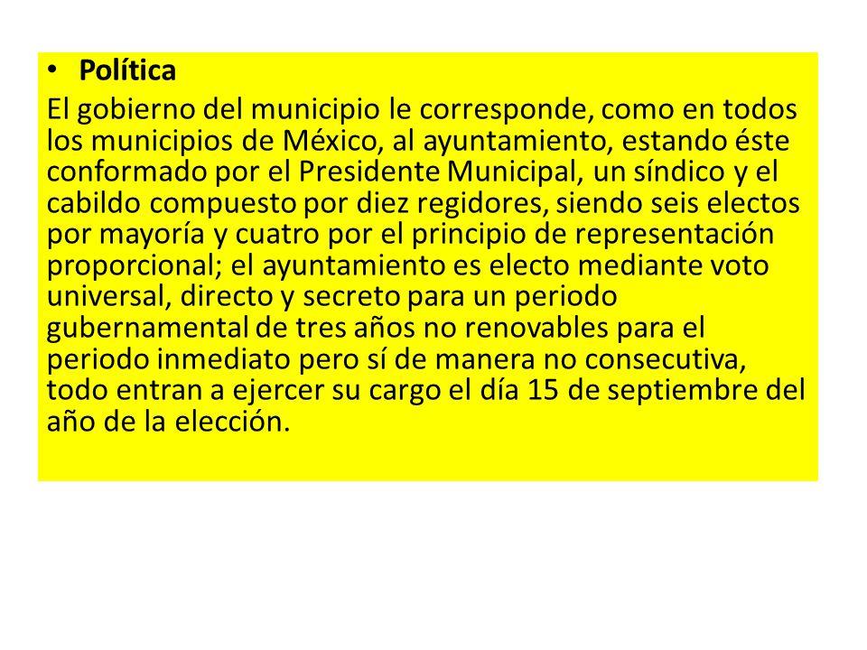 Política El gobierno del municipio le corresponde, como en todos los municipios de México, al ayuntamiento, estando éste conformado por el Presidente