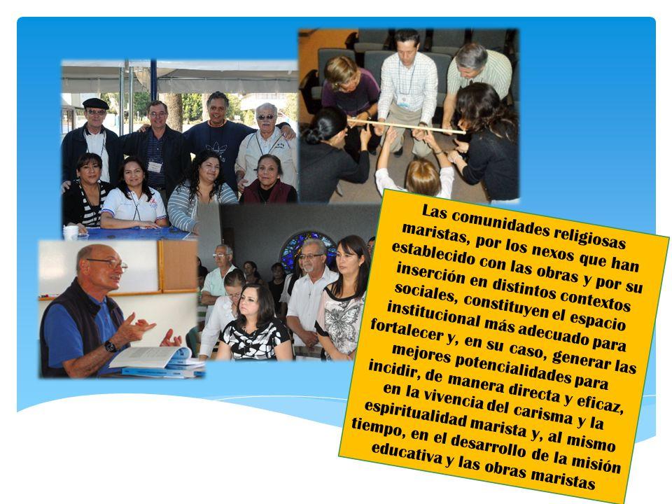Las comunidades religiosas maristas, por los nexos que han establecido con las obras y por su inserción en distintos contextos sociales, constituyen e