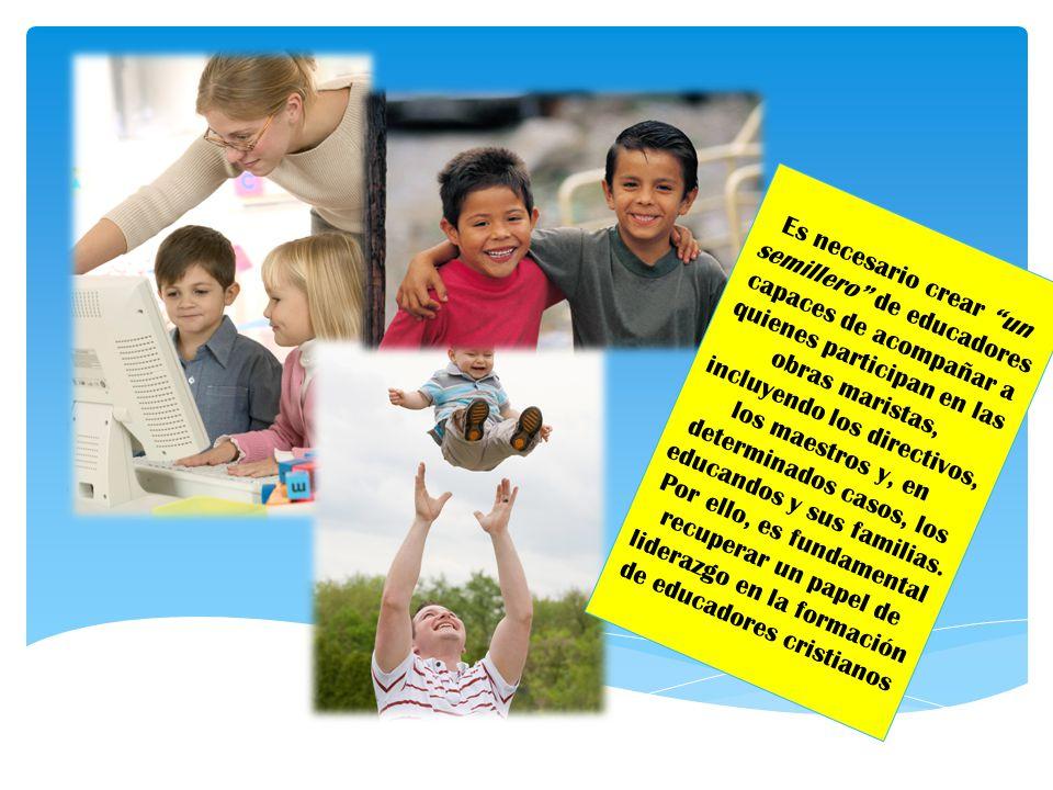 Es necesario crear un semillero de educadores capaces de acompañar a quienes participan en las obras maristas, incluyendo los directivos, los maestros