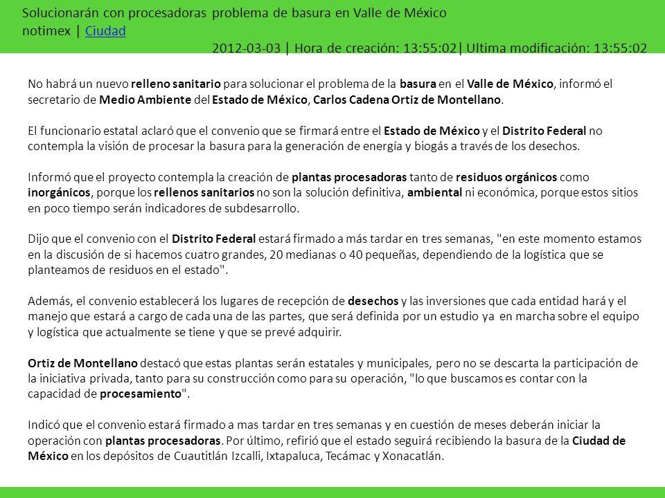 Solucionarán con procesadoras problema de basura en Valle de México notimex | CiudadCiudad 2012-03-03 | Hora de creación: 13:55:02| Ultima modificació
