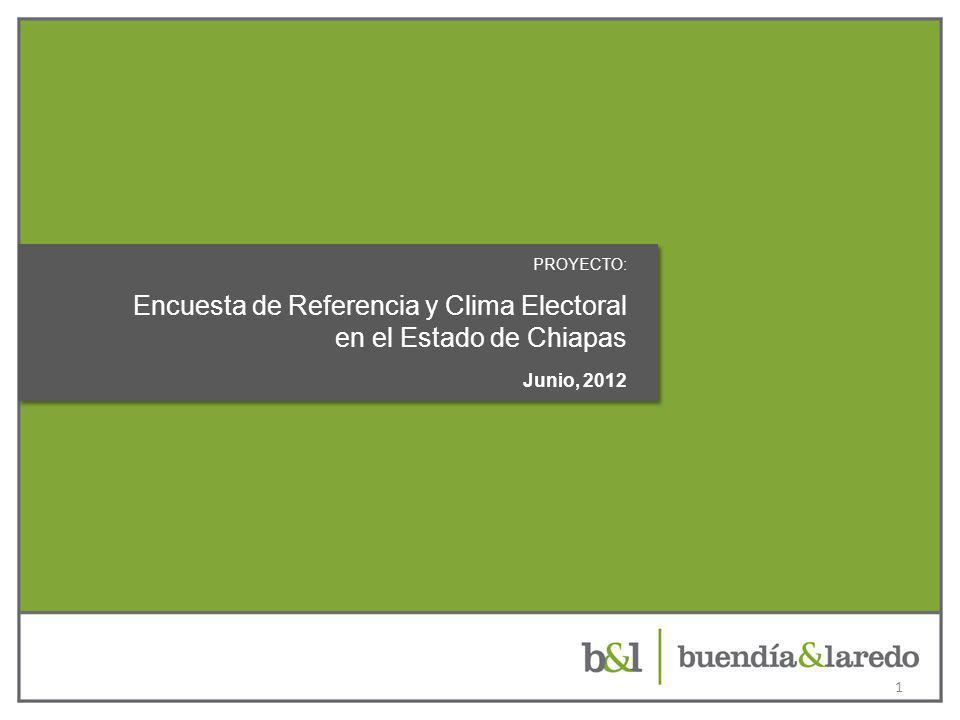 PROYECTO: Encuesta de Referencia y Clima Electoral en el Estado de Chiapas Junio, 2012 1