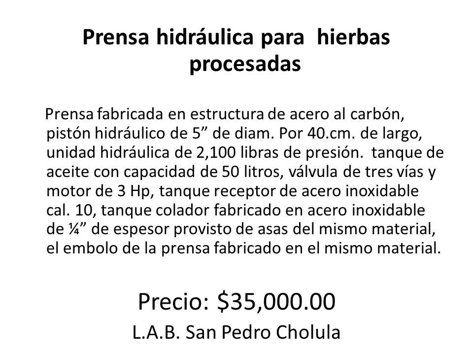 Prensa hidráulica para hierbas procesadas Prensa fabricada en estructura de acero al carbón, pistón hidráulico de 5 de diam. Por 40.cm. de largo, unid