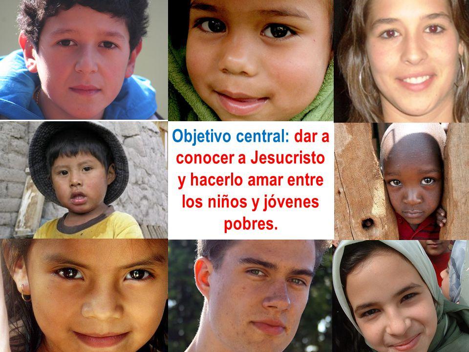 45 Objetivo central: dar a conocer a Jesucristo y hacerlo amar entre los niños y jóvenes pobres.