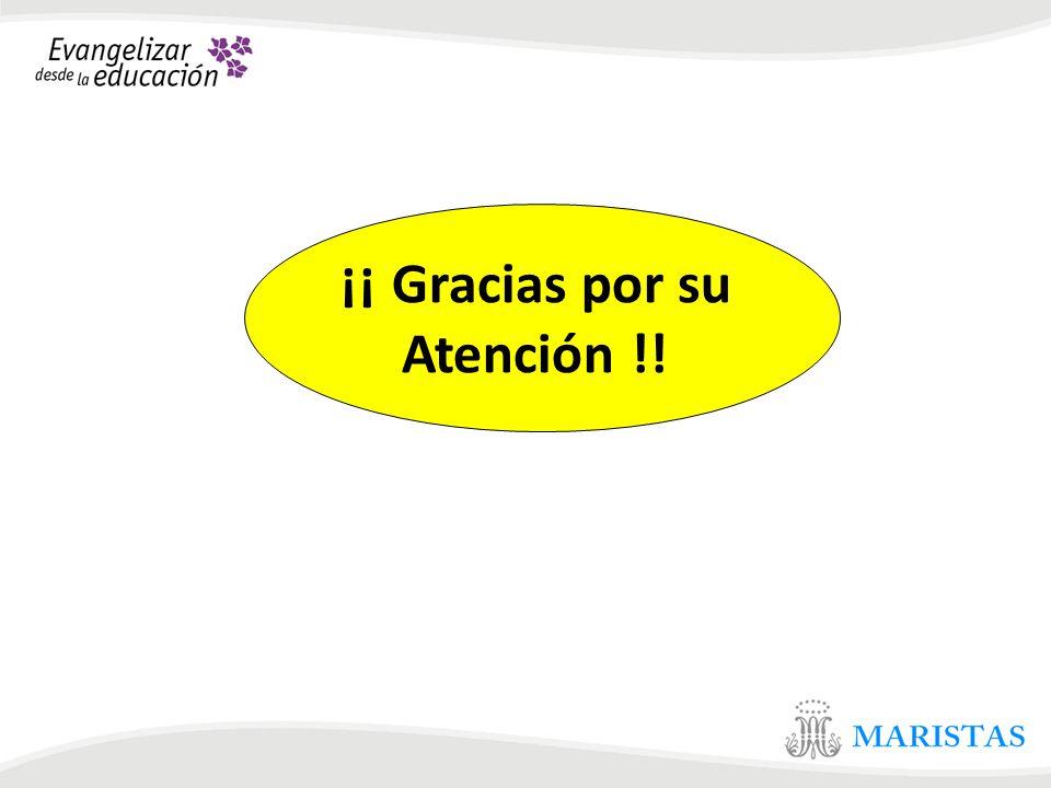 ¡¡ Gracias por su Atención !!