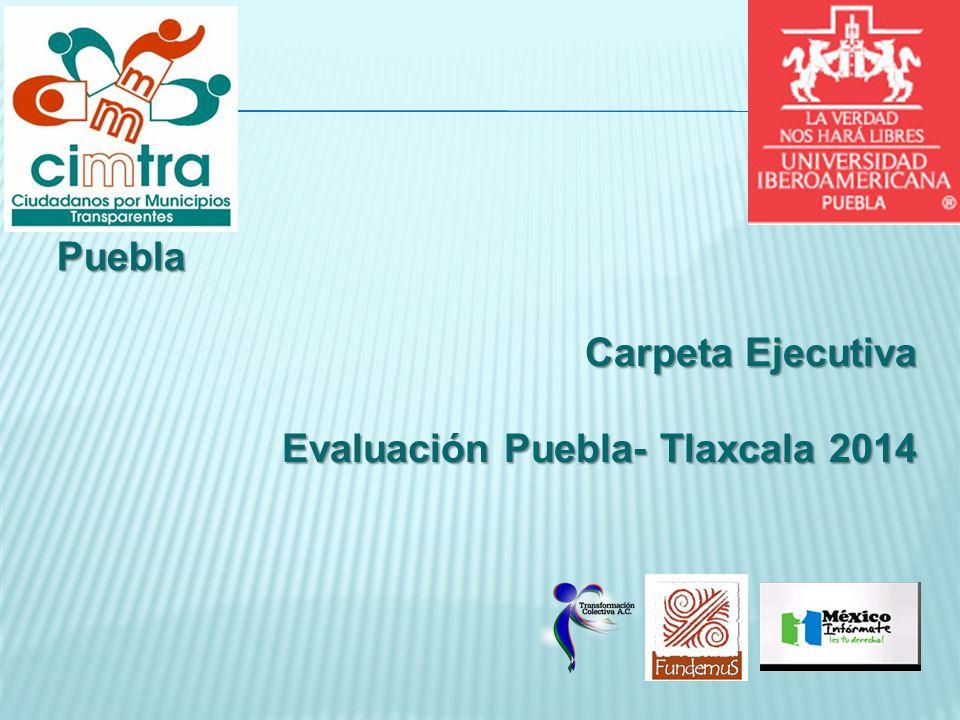 Carpeta Ejecutiva Evaluación Puebla- Tlaxcala 2014 Puebla