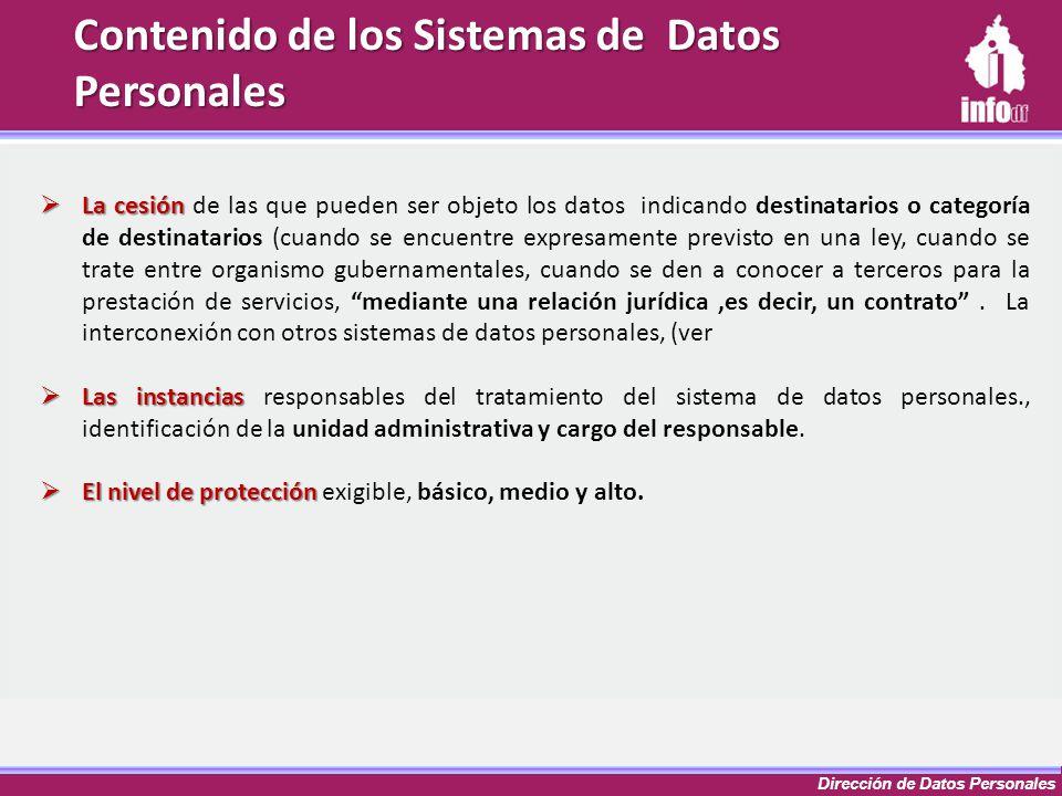 Dirección de Datos Personales La cesión La cesión de las que pueden ser objeto los datos indicando destinatarios o categoría de destinatarios (cuando