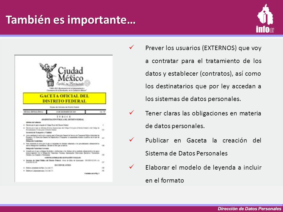 Dirección de Datos Personales Prever los usuarios (EXTERNOS) que voy a contratar para el tratamiento de los datos y establecer (contratos), así como l