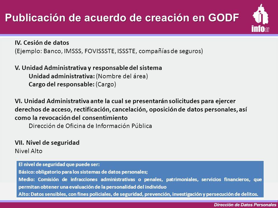 Dirección de Datos Personales El nivel de seguridad que puede ser: Básico: obligatorio para los sistemas de datos personales; Medio: Comisión de infra