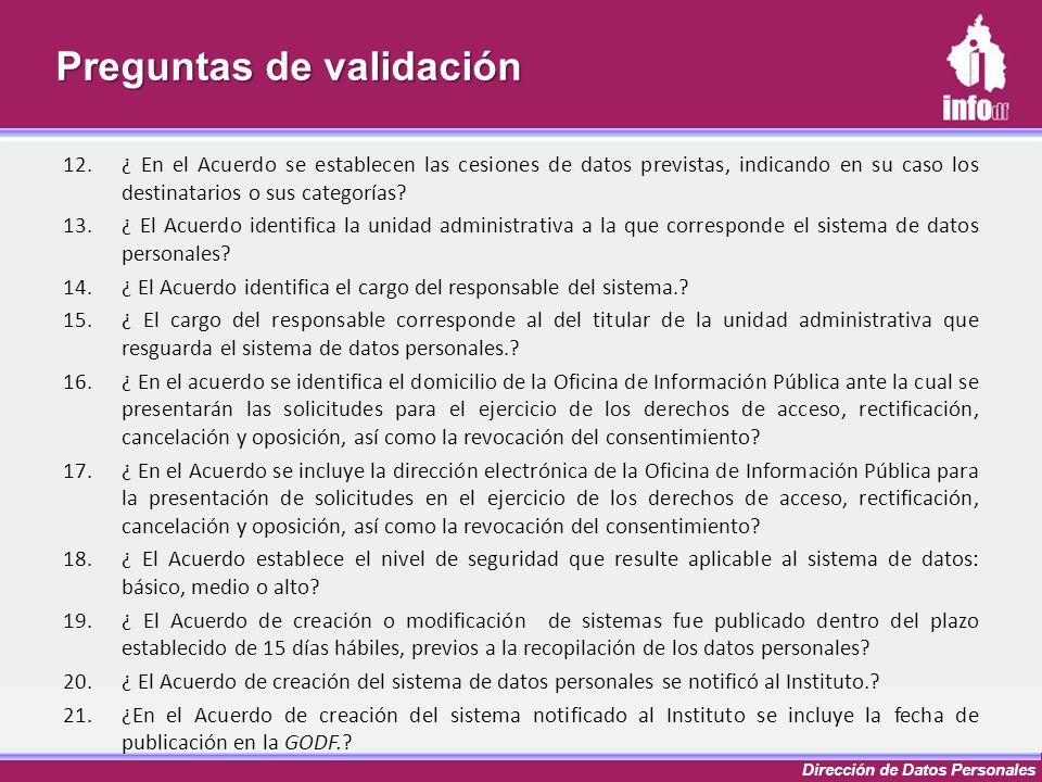 Dirección de Datos Personales Preguntas de validación 12.¿ En el Acuerdo se establecen las cesiones de datos previstas, indicando en su caso los desti