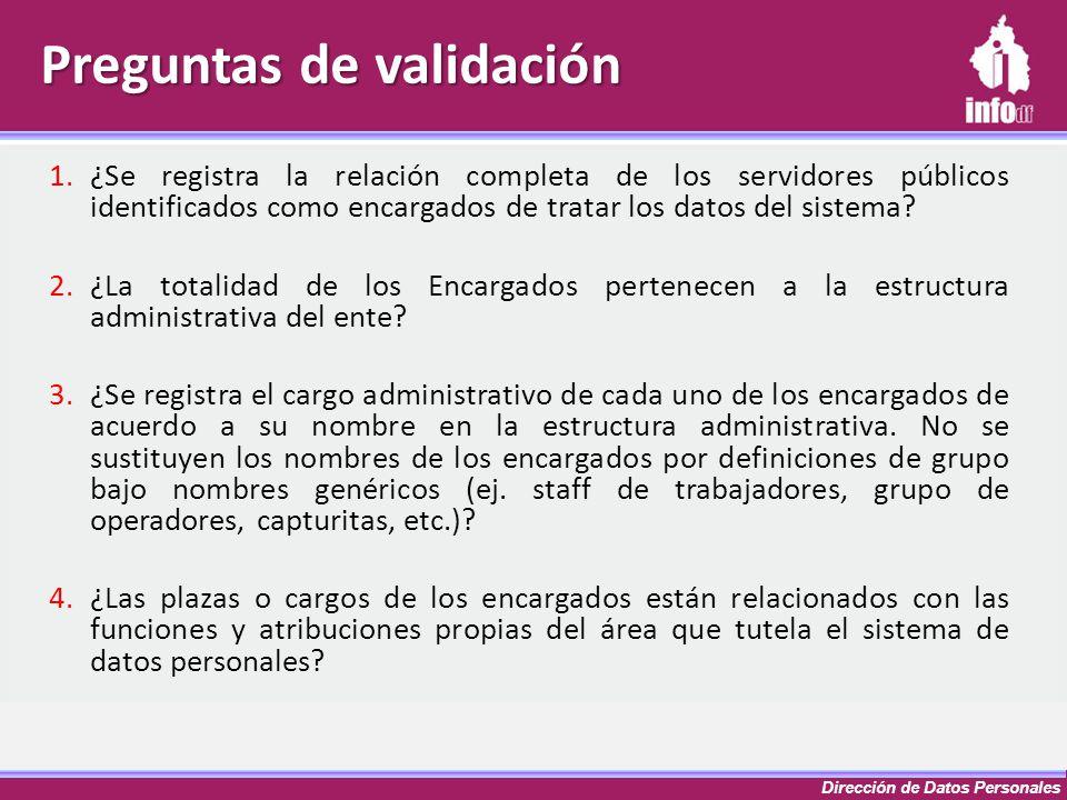 Dirección de Datos Personales 1.¿Se registra la relación completa de los servidores públicos identificados como encargados de tratar los datos del sis