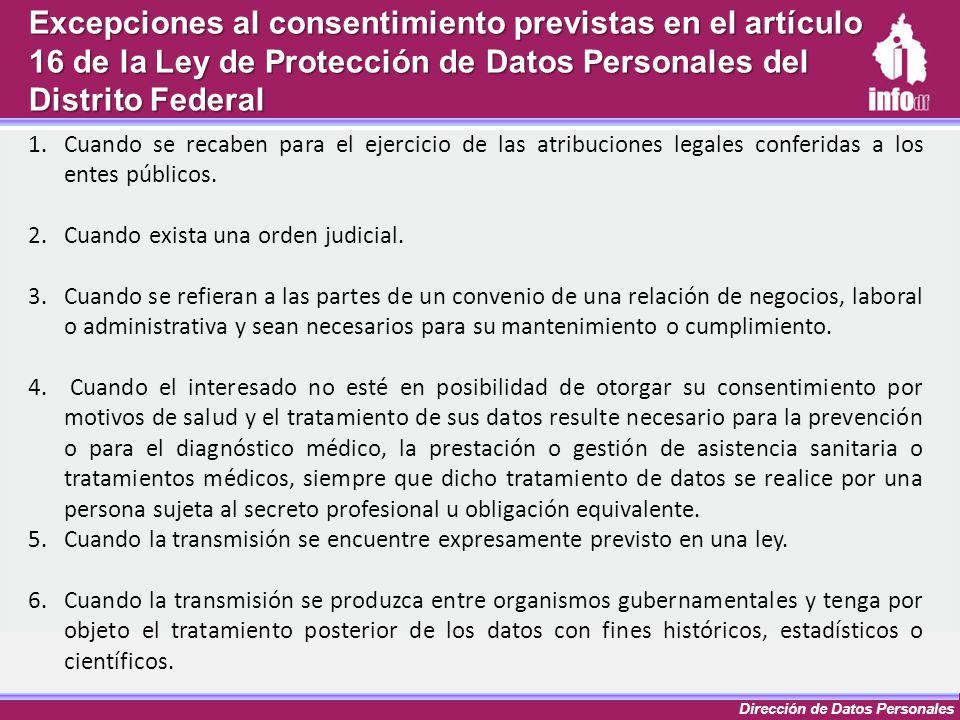 Dirección de Datos Personales Excepciones al consentimiento previstas en el artículo 16 de la Ley de Protección de Datos Personales del Distrito Feder