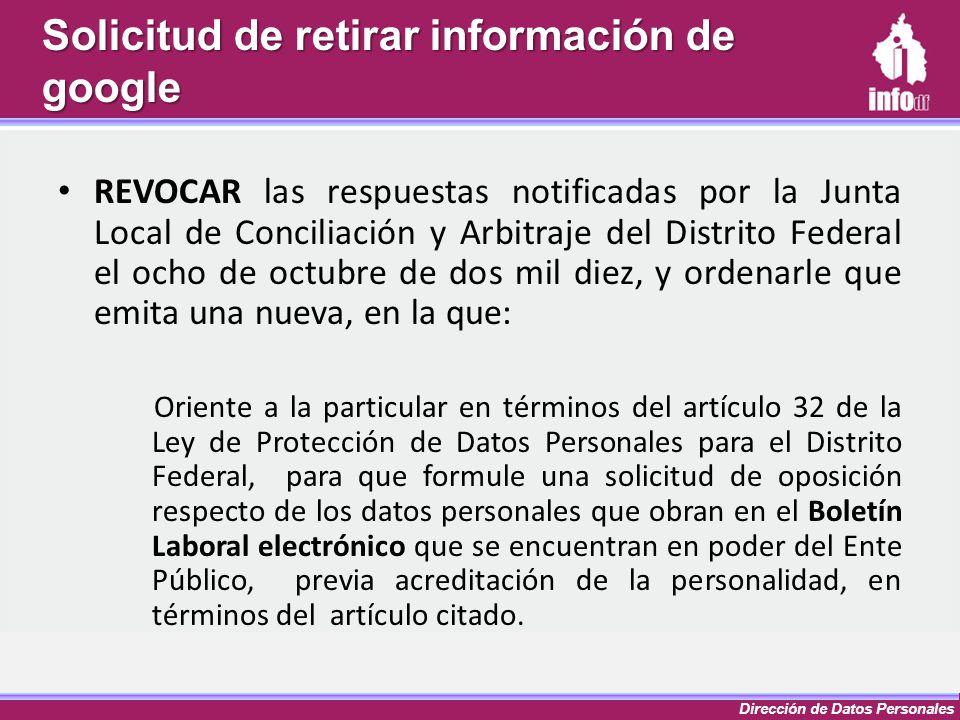Dirección de Datos Personales REVOCAR las respuestas notificadas por la Junta Local de Conciliación y Arbitraje del Distrito Federal el ocho de octubr