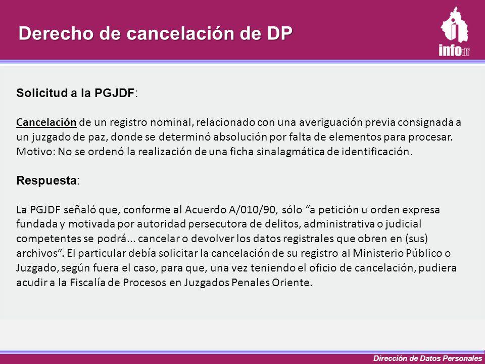 Dirección de Datos Personales Derecho de cancelación de DP Solicitud a la PGJDF: Cancelación de un registro nominal, relacionado con una averiguación