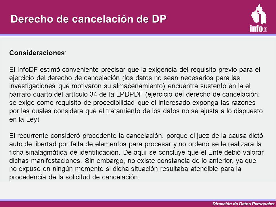 Dirección de Datos Personales Consideraciones: El InfoDF estimó conveniente precisar que la exigencia del requisito previo para el ejercicio del derec