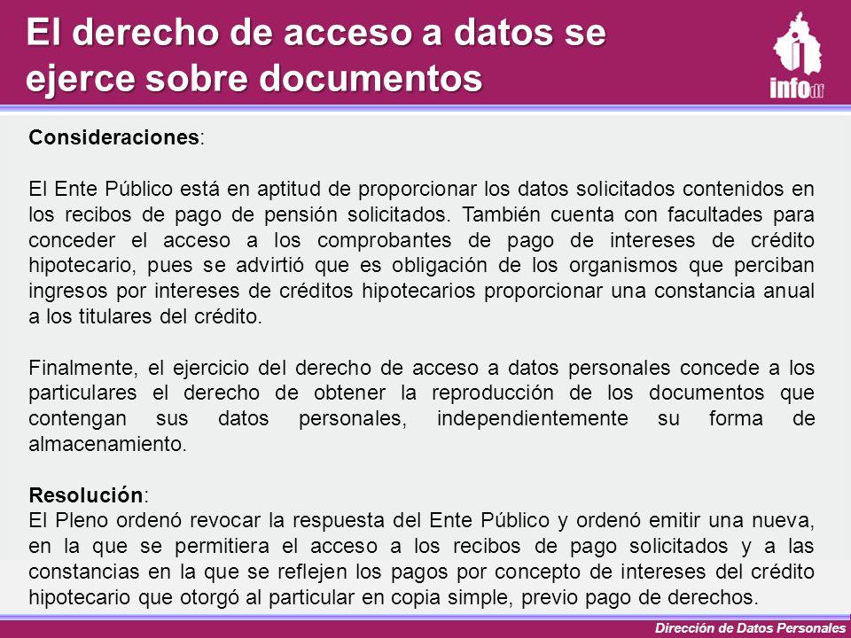 Dirección de Datos Personales Consideraciones: El Ente Público está en aptitud de proporcionar los datos solicitados contenidos en los recibos de pago
