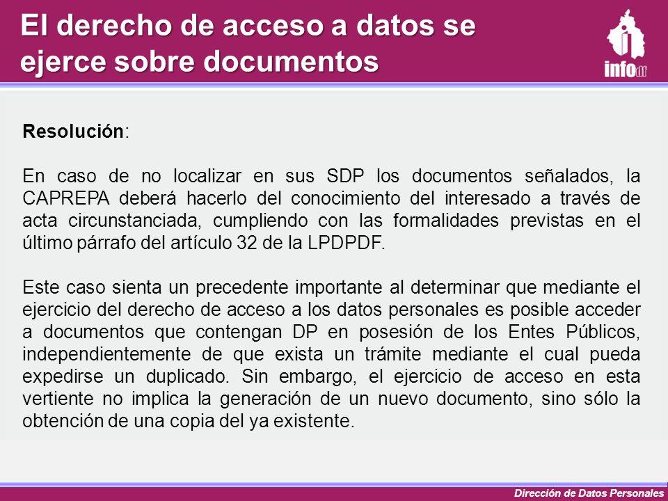 Dirección de Datos Personales Resolución: En caso de no localizar en sus SDP los documentos señalados, la CAPREPA deberá hacerlo del conocimiento del