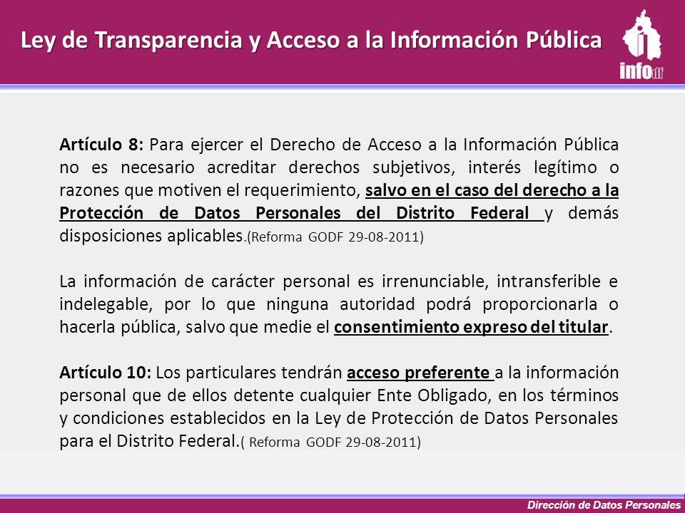 Dirección de Datos Personales Ley de Transparencia y Acceso a la Información Pública Artículo 8: Para ejercer el Derecho de Acceso a la Información Pú