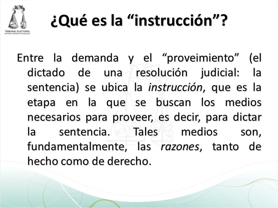 ¿Qué es la instrucción? Entre la demanda y el proveimiento (el dictado de una resolución judicial: la sentencia) se ubica la instrucción, que es la et