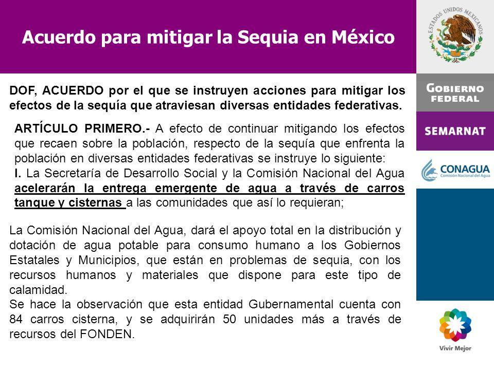 Acuerdo para mitigar la Sequia en México La Comisión Nacional del Agua, dará el apoyo total en la distribución y dotación de agua potable para consumo