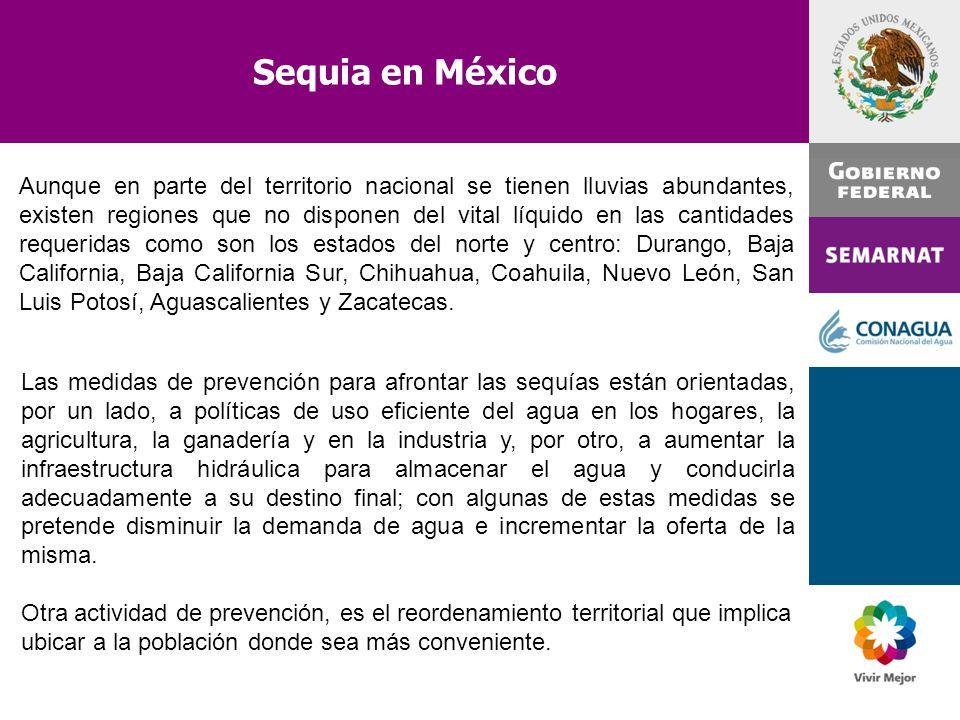 Sequia en México Aunque en parte del territorio nacional se tienen lluvias abundantes, existen regiones que no disponen del vital líquido en las canti
